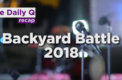 The Daily Q recap: Backyard Battle 2018