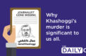 Why Khashoggi's Murder is Significant to Us All