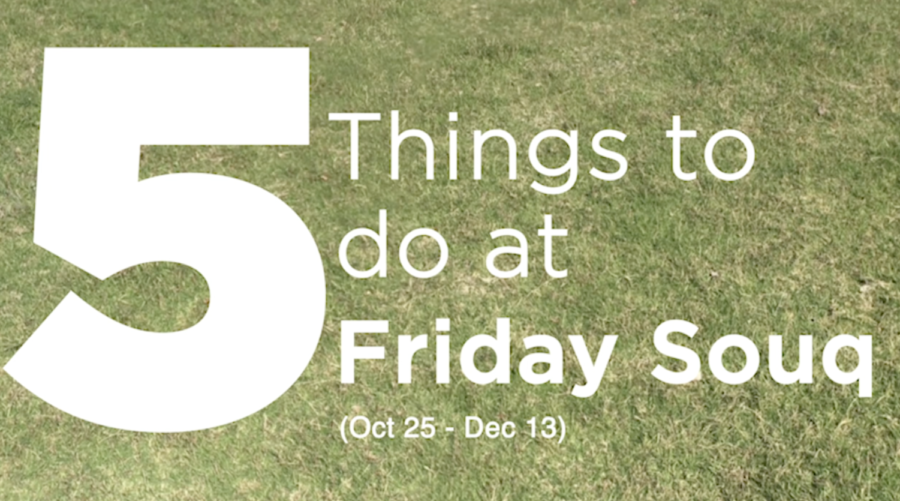The+Daily+Q+Presents%3A+Five+things+to+do+at+the+Friday+Souq