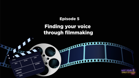 Season 2 Ep. 5: Finding Your Voice Through Filmmaking