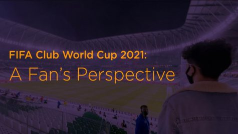 FIFA Club World Cup 2021: A Fan