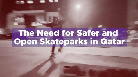The Need for Safer and Open Skateparks in Qatar